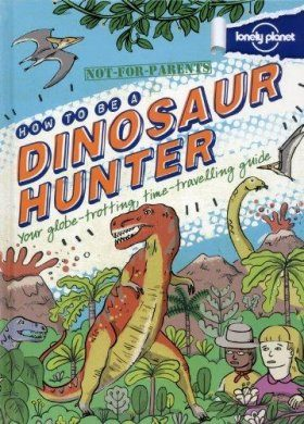 How to be a Dinosaur Hunter