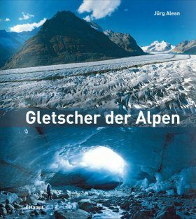 Gletscher der Alpen [Glaciers of the Alps]