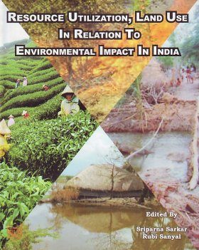 Resource Utilization, Land Use, in Relation to Environmental Impact in India
