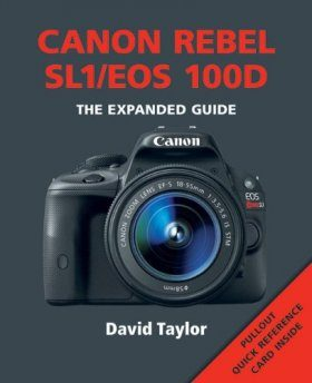Canon Rebel SL1/EOS 100D - The Expanded Guide