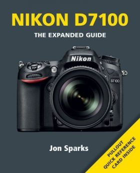 Nikon D7100 - The Expanded Guide