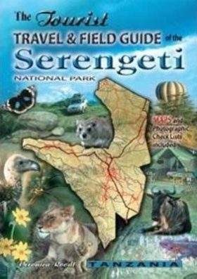 The Tourist Travel & Field Guide of the Serengeti National Park