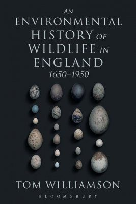 An Environmental History of Wildlife in England 1650-1950