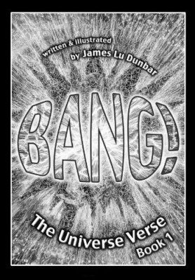 Bang!: The Universe Verse, Book 1