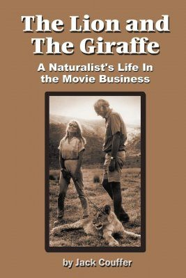 The Lion and the Giraffe: A Naturalist's Life in the Movie Business