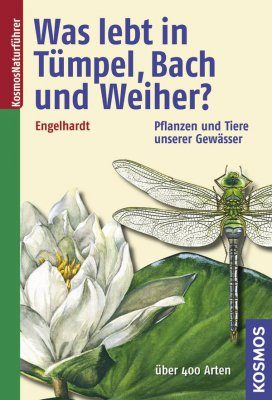 Was Lebt in Tümpel, Bach und Weiher?: Pflanzen und Tiere Unserer Gewässer [What Lives in Lakes, Streams and Pond? The Plants and Animals of Our Waters]
