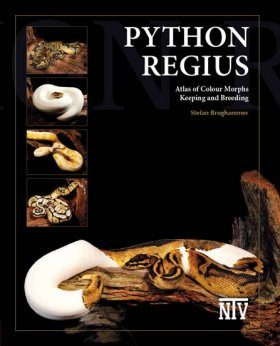 Python regius: Atlas of Colour Morphs - Keeping and Breeding