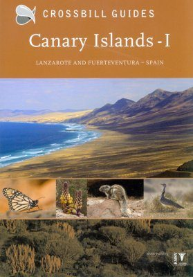 Crossbill Guide: Canary Islands, Volume 1: Lanzarote and Fuerteventura, Spain