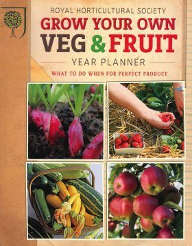 RHS Grow Your Own Veg & Fruit Year Planner