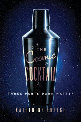 The Cosmic Cocktail