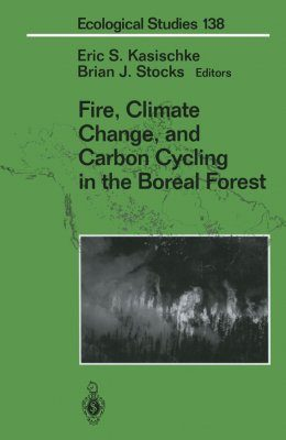 Fire, Climate Change and Carbon Cycling in the Boreal Forest