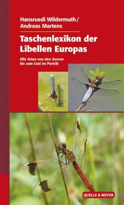 Taschenlexikon der Libellen Europas: Alle Arten von den Azoren bis zum Ural im Porträt [Field Guide to the Dragonflies of Europe: All Species from the Azores to the Ural Portrayed]