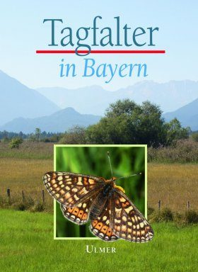 Tagfalter in Bayern [Butterflies in Bavaria]