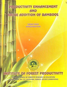 Productivity Enhancement and Value Addition of Bamboos