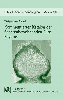 Kommentierter Katalog der Flechtenbewohnenden Pilze Bayerns [A Commented Catalogue of the Lichenicolous Fungi of Bavaria (Germany)]