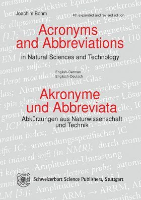 Acronyms and Abbreviations in Natural Science and Technology [English-German] / Akronyme und Abbreviata - Abkürzungen aus Naturwissenschaft und Technik [English-Deutsch]