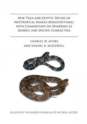 New Taxa and Cryptic Species of Neotropical Snakes (Xenodontinae), with Commentary on Hemipenes as Generic and Specific Characters