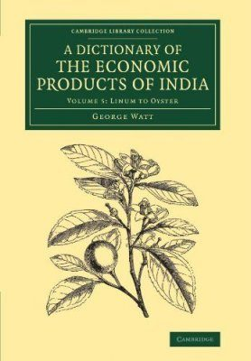 A Dictionary of the Economic Products of India, Volume 5