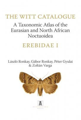 The Witt Catalogue, Volume 7: A Taxonomic Atlas of the Eurasian and North African Noctuoidea