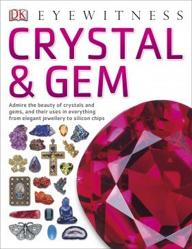 Eyewitness Guide: Crystal & Gem