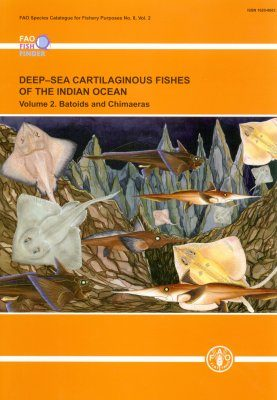 Deep-Sea Cartilaginous Fishes of the Indian Ocean, Volume 2: Batoids and Chimaeras
