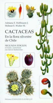 Cactaceas en la Flora Silvestre de Chile [Cacti in the Wild Flora of Chile]