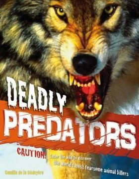 Animal Attack: Deadly Predators