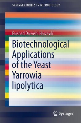 Biotechnological Applications of the Yeast Yarrowia lipolytica