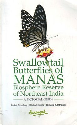 Swallowtail Butterflies of Manas Biosphere Reserve of Northeast India