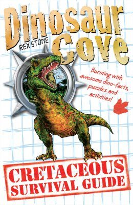 A Dinosaur Cove: A Cretaceous Survival Guide