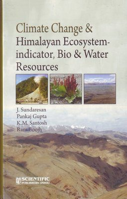 Climate Change & Himalayan Ecosystem-Indicator, Bio & Water Resources