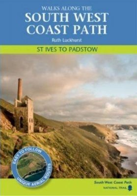 Walks Along the South West Coast Path: St Ives to Padstow