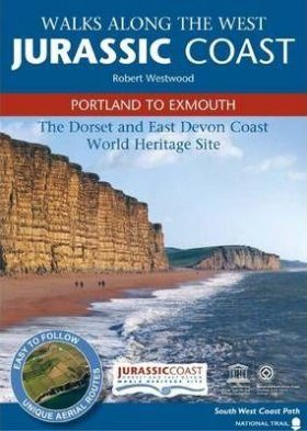 Walks Along the West Jurassic Coast: Portland to Exmouth
