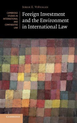 Foreign Investment and the Environment in International Law