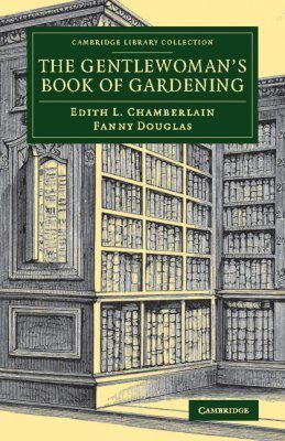 The Gentlewoman's Book of Gardening