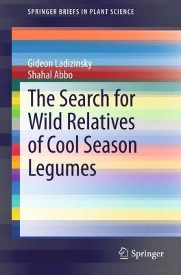 The Quest for Wild Relatives of Cool Season Legumes