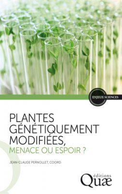 Plantes Génétiquement Modifiées: Menace ou Espoir? [Genetically Modified Plants: Threat or Saviour?]