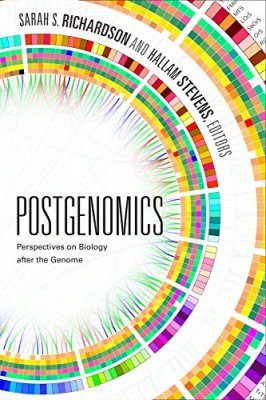 Postgenomics: Perspectives on Biology After the Genome