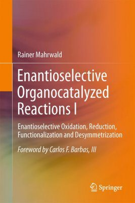 Enantioselective Organocatalyzed Reactions I