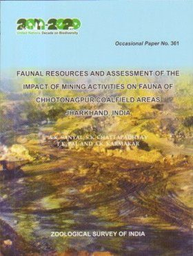 Faunal Resources and Assessment of the Impact of Mining Activities on Fauna of Chhotonagpur Coalfield Areas Jharkhand, India