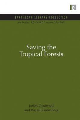 Saving the Tropical Forests