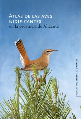 Atlas de las Aves Nidificantes en la Provincia de Alicante [Atlas of Breeding Birds in Alicante Province]