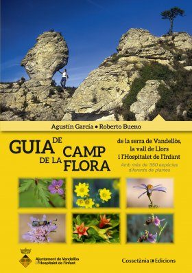 Guia de Camp de la Flora de la Serra de Vandellòs, la Vall de Llors i l'Hospitalet de l'Infant [Field Guide to the Flora of the Serra de Vandellòs, the Vall de Llors and l'Hospitalet de l'Infant]