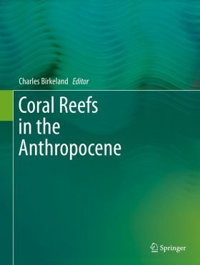 Coral Reefs in the Anthropocene