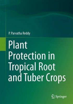 Plant Protection in Tropical Root and Tuber Crops