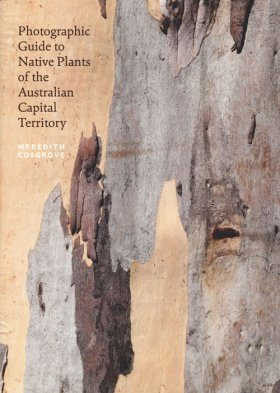 Photographic Guide to Native Plants of the Australian Capital Territory