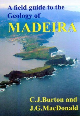 A Field Guide to the Geology of Madeira