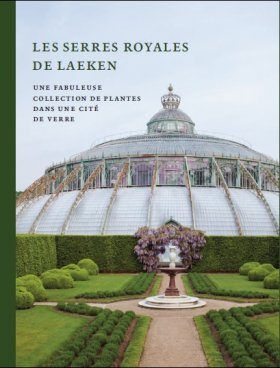 Les Serres Royales de Laeken [The Royal Greenhouses of Laeken]