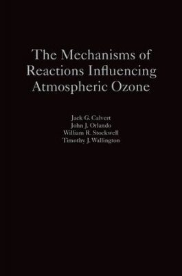 The Mechanisms of Reactions Influencing Atmospheric Ozone