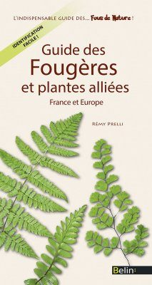 Guide des Fougères et Plantes Alliées: France et Europe [Guide to Ferns and Allied Plants: France and Europe]